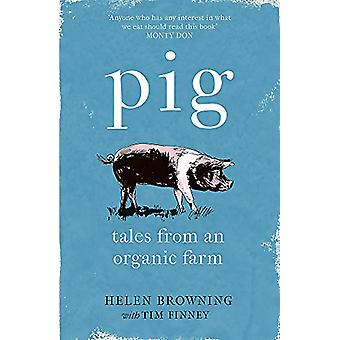 PIG - Tales from an Organic Farm by Helen Browning - 9781472258052 Book