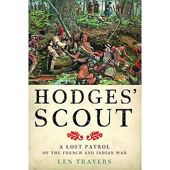 Hodges' Scout - A Lost Patrol of the French and Indian War by Len Trav