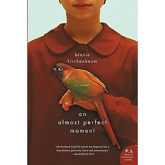 An Almost Perfect Moment by Binnie Kirshenbaum - 9780060520878 Book