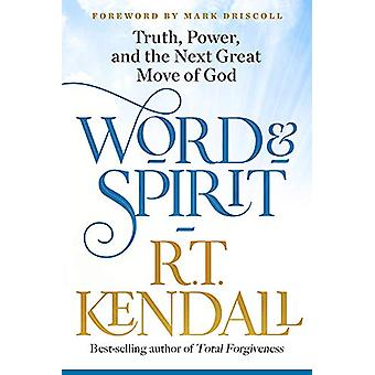Word and Spirit by R.T. Kendall - 9781629996493 Book