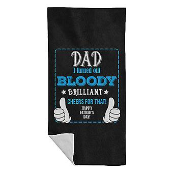 Dad I Turned Out Bloody Brilliant Beach Towel