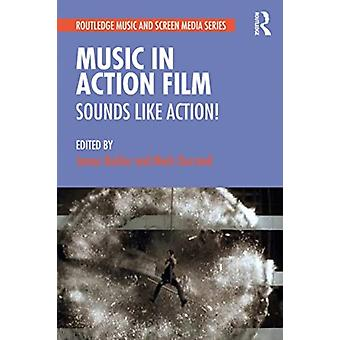Music in Action Film by Edited by Mark Durrand Edited by James Buhler