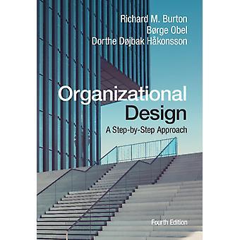 التصميم التنظيمي من قبل بيرتون وريتشارد م. جامعة ديوك & نورث كاروليناObel & Borge Aarhus Universitet & الدنماركHakonson & Dorthe Dojbak Aarhus Universitet & الدنمارك
