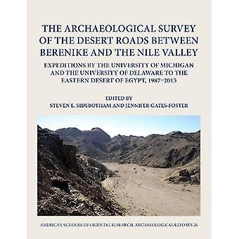 The Archaeological Survey of the Desert Roads between Berenike and th