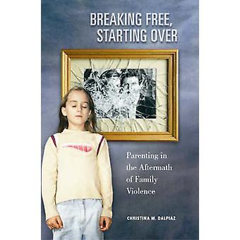 Breaking Free - Lähtölista yli - Vanhemmuus perhe V jälkimainingeissa