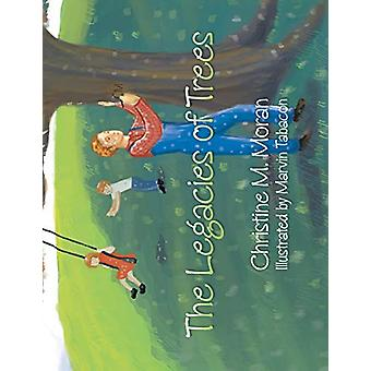 The Legacies of Trees - A Book about Adoption by Christine Moran - 978