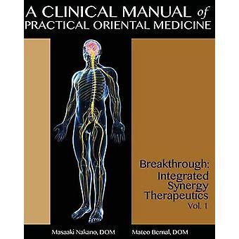 A Clinical Manual of Practical Oriental Medicine - Breakthrough - Integ