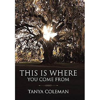 This Is Where You Come from by Tanya Coleman - 9781641405195 Book