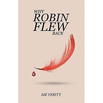 Why Robin Flew Back by MK Verity - 9781787108714 Book
