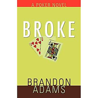 Broke: A Poker Novel