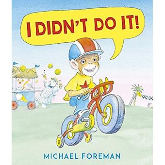 I Didnt Do It by Michael Foreman