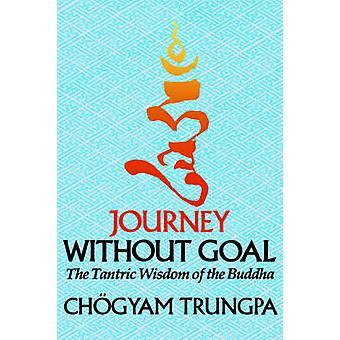 Voyage sans but de Choegyam Trungpa