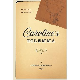 Carolines Dilemma door Bettina Bradbury
