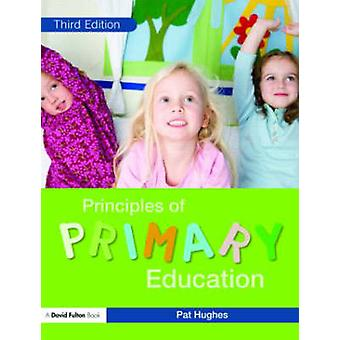 Principles of Primary Education by Hughes & Pat