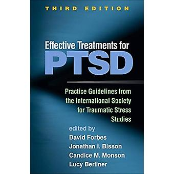 Effective Treatments for PTSD by Edited by David Forbes & Edited by Jonathan I Bisson & Edited by Candice M Monson & Edited by Lucy Berliner & Edited by Eva Alisic