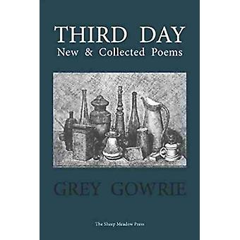 Third Day  New and Collected Poems by Lord Grey Gowrie