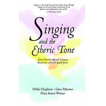 Singing and the Etheric Tone by Deighton & Hilda