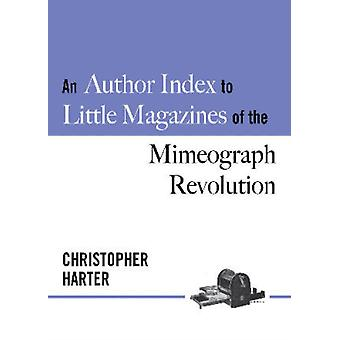 An Author Index to Little Magazines of the Mimeograph Revolution by Christopher Harter