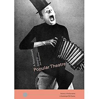 Popular Theatre: A Sourcebook (Worlds of Performance)