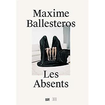 Maxime Ballesteros: Les Absents