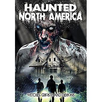 Haunted North America: Witches Ghosts & Demons [DVD] USA import