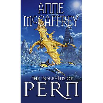 The Dolphins of Pern by Anne McCaffrey - 9780552142700 Book
