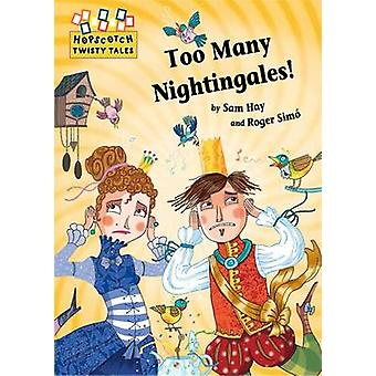 Too Many Nightingales! (Illustrated edition) by Sam Hay - Roger Simo