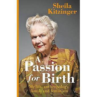 Pasión por nacimiento - mi vida - Antropología - familia y feminismo por