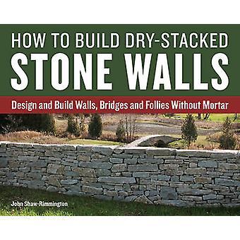 Hoe het bouwen van droge-gestapelde stenen muren - ontwerp en muren - brug