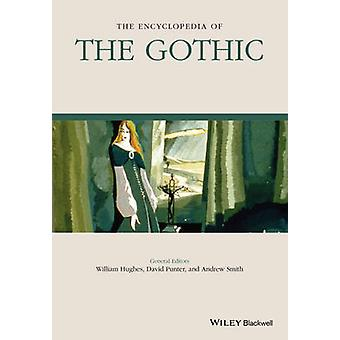 The Encyclopedia of the Gothic by William Hughes - David Punter - And