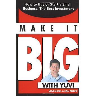Gør det store med Tinas: Hvordan at købe eller starte en lille virksomhed, den bedste investering