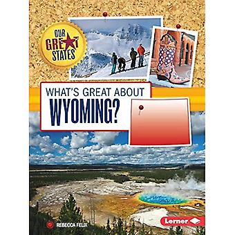 Ce qui est formidable à propos de Wyoming? (Nos grands États)