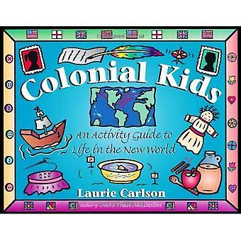 Koloniala barn: En aktivitet Guide till livet i den nya världen
