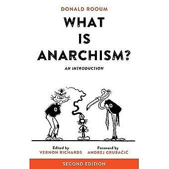 Ce qui est de l'anarchisme? : Une Introduction, 2eéd.