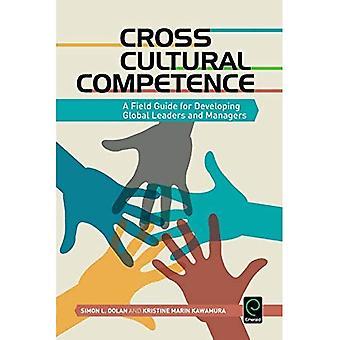 Cross kulturell kompetens: En Fälthandbok för att utveckla globala ledare och chefer