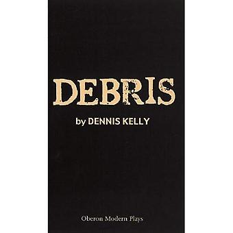 Debris (Oberon Modern Plays) (Oberon Modern Plays)