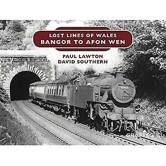 Lost Lines of Wales: Bangor to Afon Wen (Lost Lines of Wales)