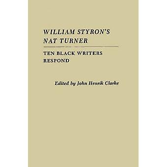 William Styrons Nat Turner by Edited by John H Clarke