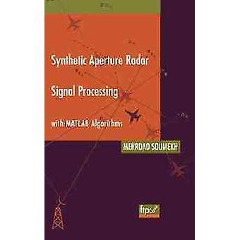 Synthetic Aperture Radar Signal Processing with MATLAB Algorithms by Soumekh & Mehrdad