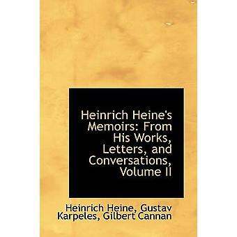 Heinrich Heines memoarer fra hans arbeider bokstaver og samtaler volum II av Heine & Heinrich