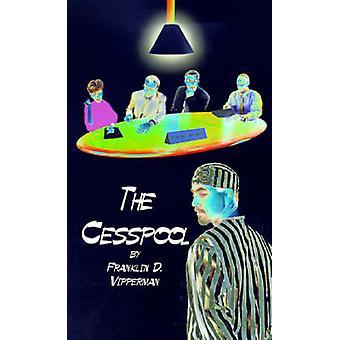 Cesspool av Vipperman & Franklin D.