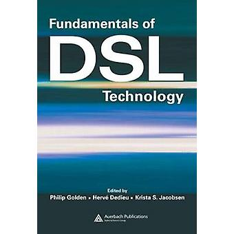 Fundamentals of DSL Technology by Golden & Philip