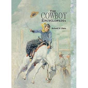 The Cowboy Encyclopedia by Slatta & Richard W.