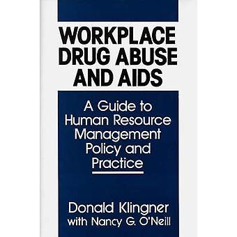 Arbetsplats drogmissbruk och AIDS-en Guide till Human Resource Management Policy och praxis av Klingner & Donald E.