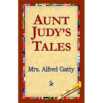 Aunt Judys Tales by Gatty & Mrs Alfred