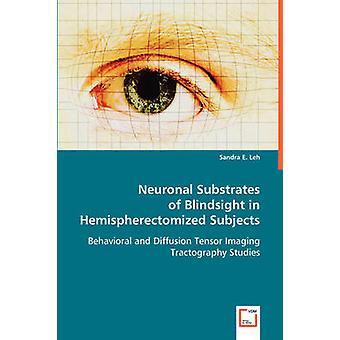 レー & サンドラによって Hemispherectomized の対象に Blindsight のニューロンの基質