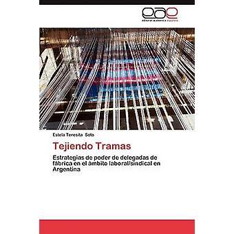 Tejiendo Tramas by Soto & Estela Teresita