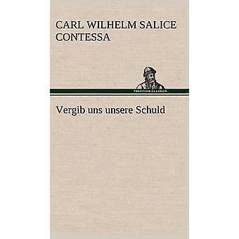 Vergib Uns Unsere Schuld af Contessa & Carl Wilhelm Salice