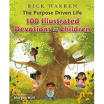 Het doel gedreven leven 100 geïllustreerd devoties voor kinderen