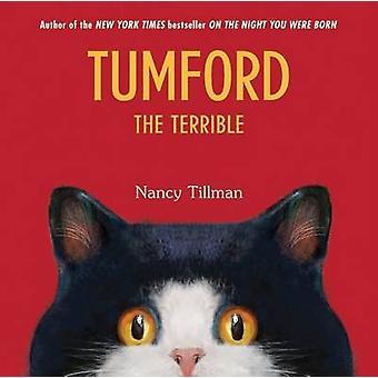 Tumford the Terrible by Nancy Tillman - 9780312368401 Book